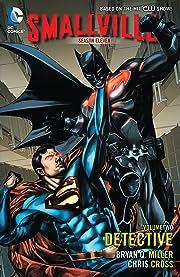 Smallville: Season 11 Vol. 2: Detective