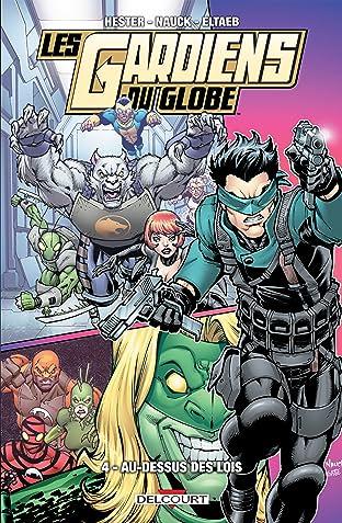 Les Gardiens du globe Vol. 4: Au-dessus des lois