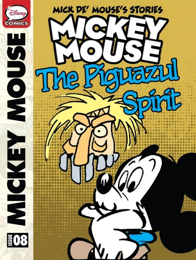 Mick de' Mouse's Stories #8: The Piguazul Spirit
