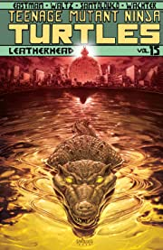 Teenage Mutant Ninja Turtles Vol. 15: Leatherhead