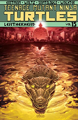 Teenage Mutant Ninja Turtles Tome 15: Leatherhead