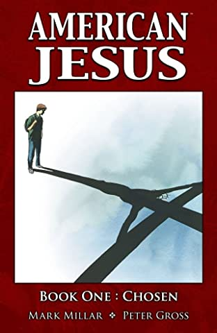 American Jesus Tome 1: Chosen