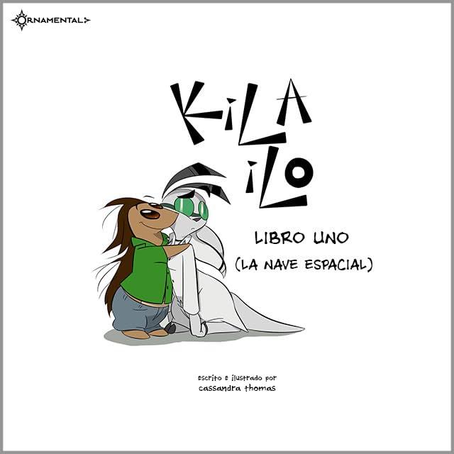 KiLA iLO Vol. 1: Libro Uno (La Nave Espacial)
