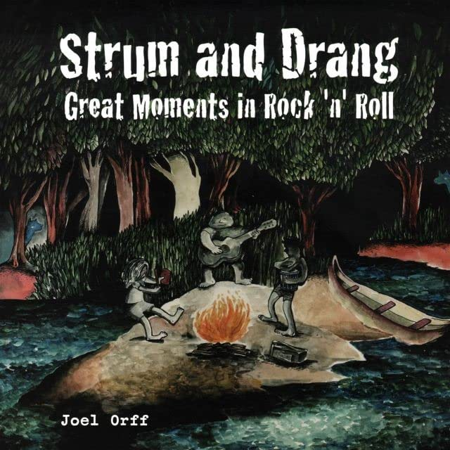 Strum and Drang: Great Moments in Rock 'n' Roll