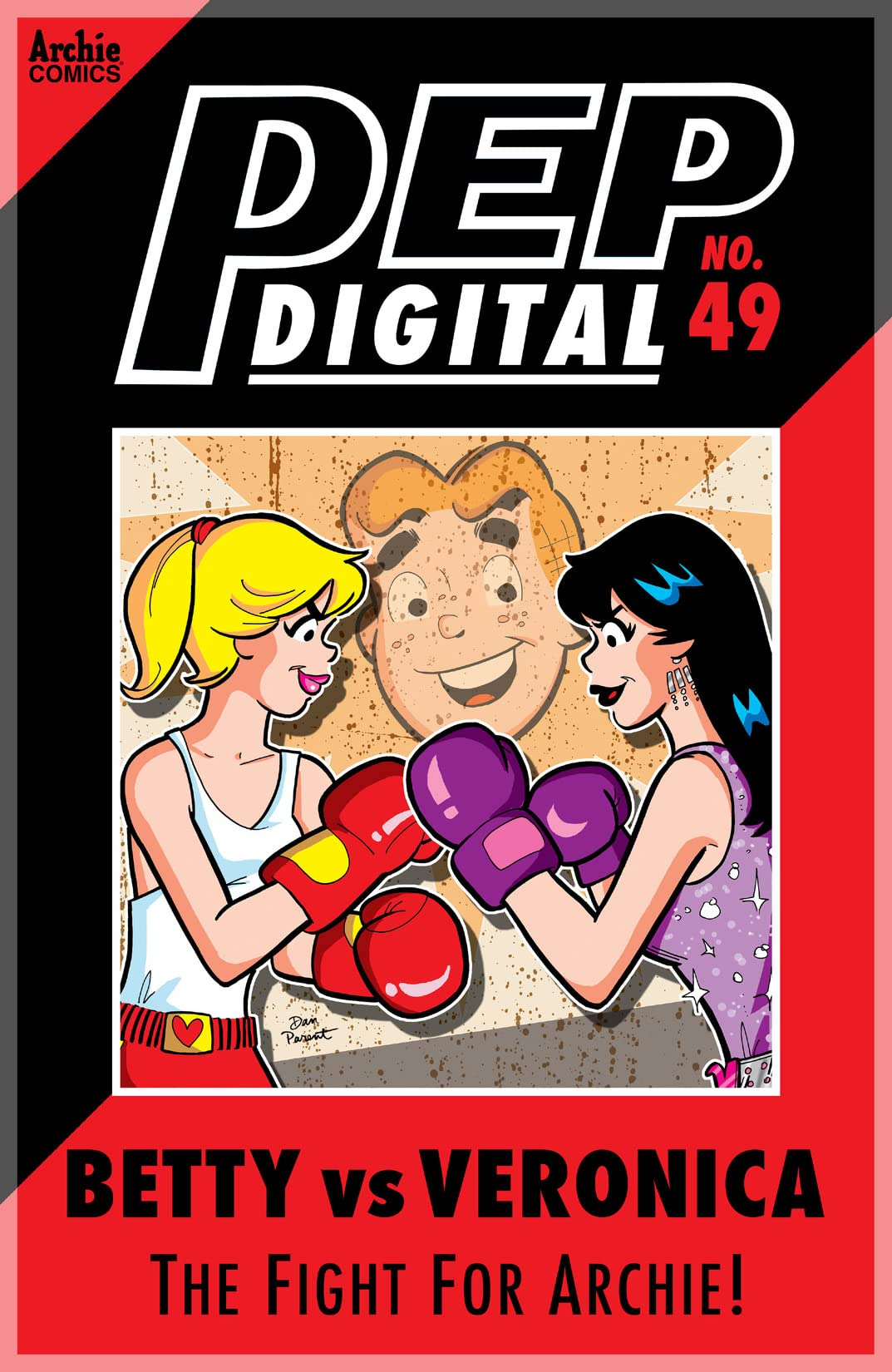 PEP Digital #49: Betty Vs. Veronica The Fight for Archie!