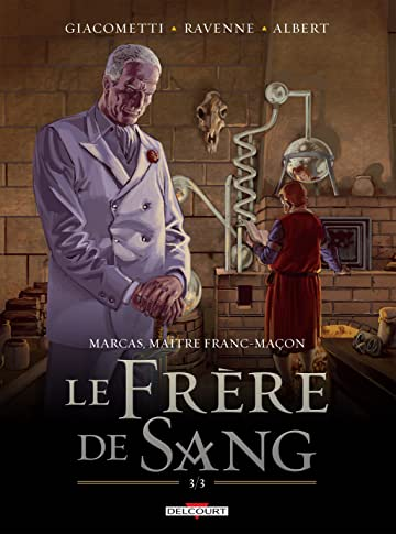 Marcas, maître franc-maçon Vol. 5: Le frère de sang 3/3