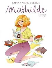 Mathilde Vol. 2: Le Temps des songes