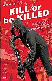 Kill Or Be Killed No.5