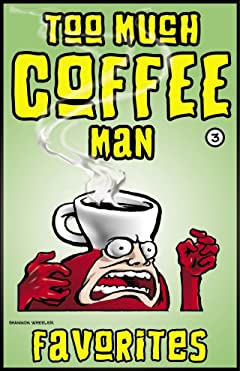 Too Much Coffee Man Favorites #3