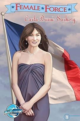 Female Force: Carla Bruni-Sarkozy