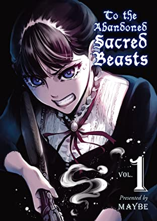 To The Abandoned Sacred Beasts Vol. 1