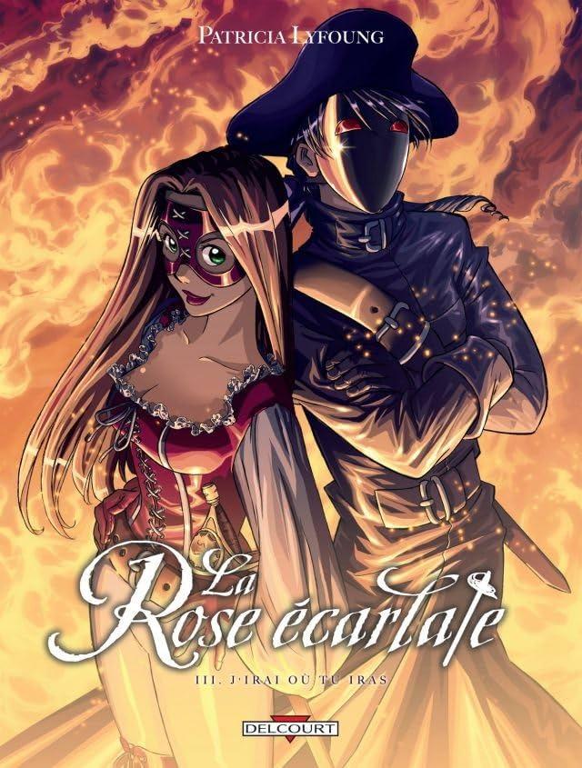 La Rose écarlate Vol. 3: J'irai où tu iras