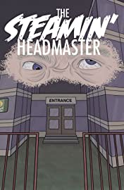 The Steamin' Headmaster