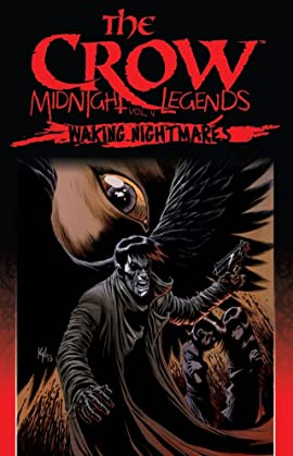The Crow Midnight Legends Tome 4: Waking Nightmares