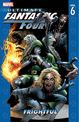 Ultimate Fantastic Four Vol. 6: Frightful