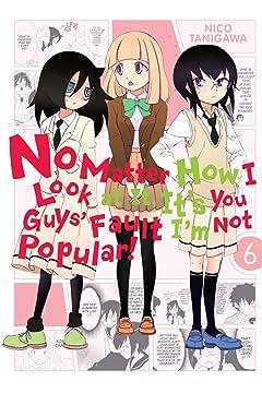 No Matter How I Look at It,  It's You Guys' Fault I'm Not Popular! Vol. 6