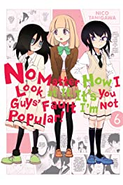 No Matter How I Look at It,  It's You Guys' Fault I'm Not Popular! Vol. 6