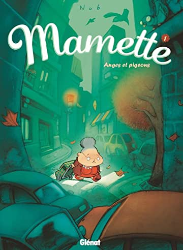 Mamette Vol. 1: Anges et pigeons