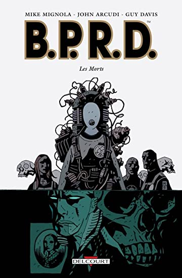 BPRD Tome 4: Les Morts