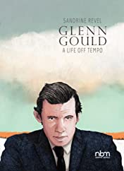 Glenn Gould: A Life Off Tempo