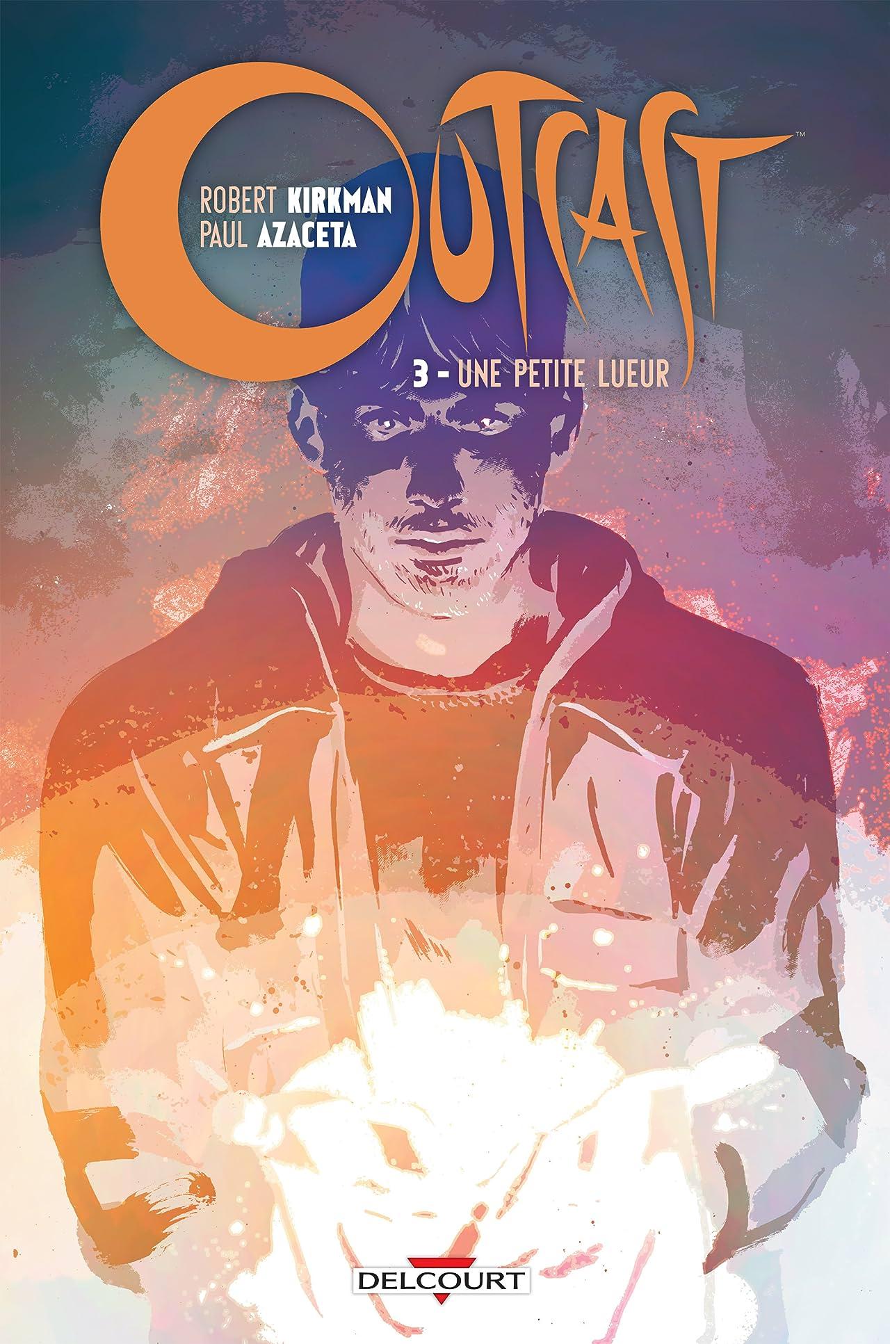 Outcast Vol. 3: Une petite lumière