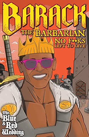 Barack the Barbarian: No F#¢*s Left To Give One-Shot