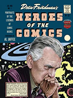 Heroes of the Comics: Portraits of the Pioneering Legends of Comic Books
