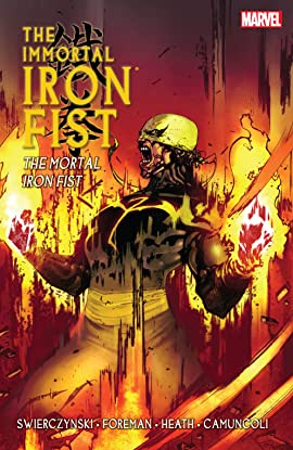 Immortal Iron Fist Vol. 4: The Mortal Iron Fist