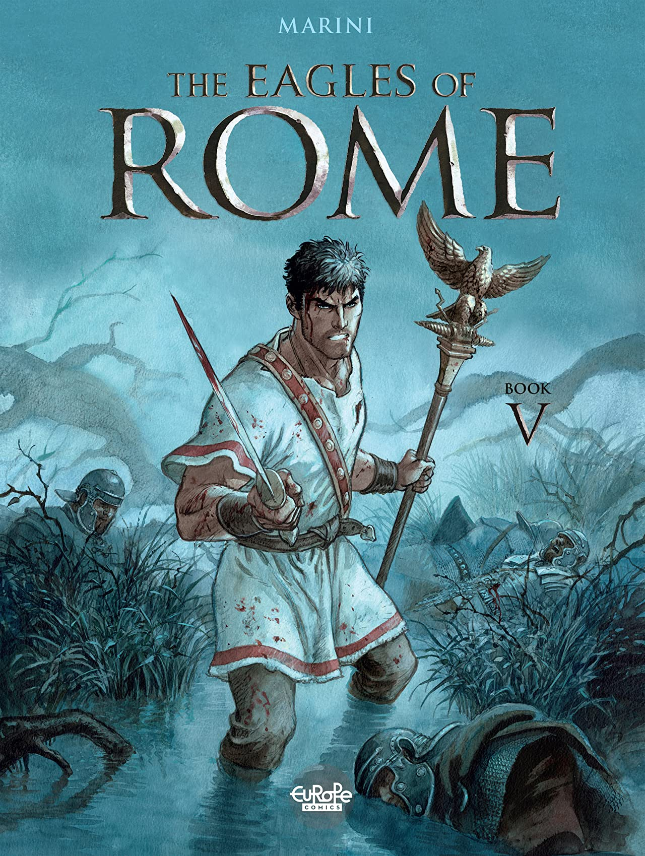 The Eagles of Rome Vol. 5