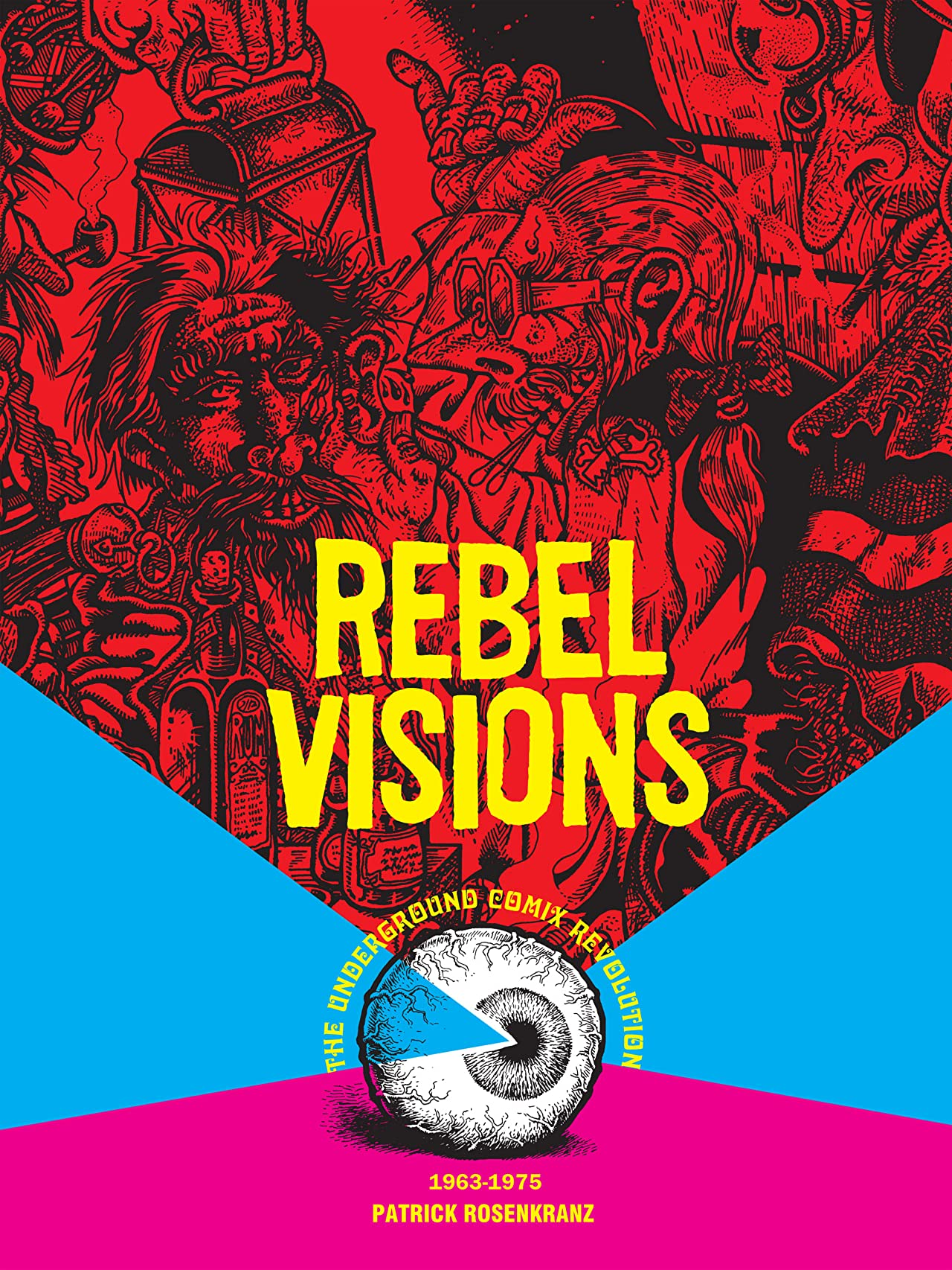 Rebel Visions: The Underground Comix Revolution