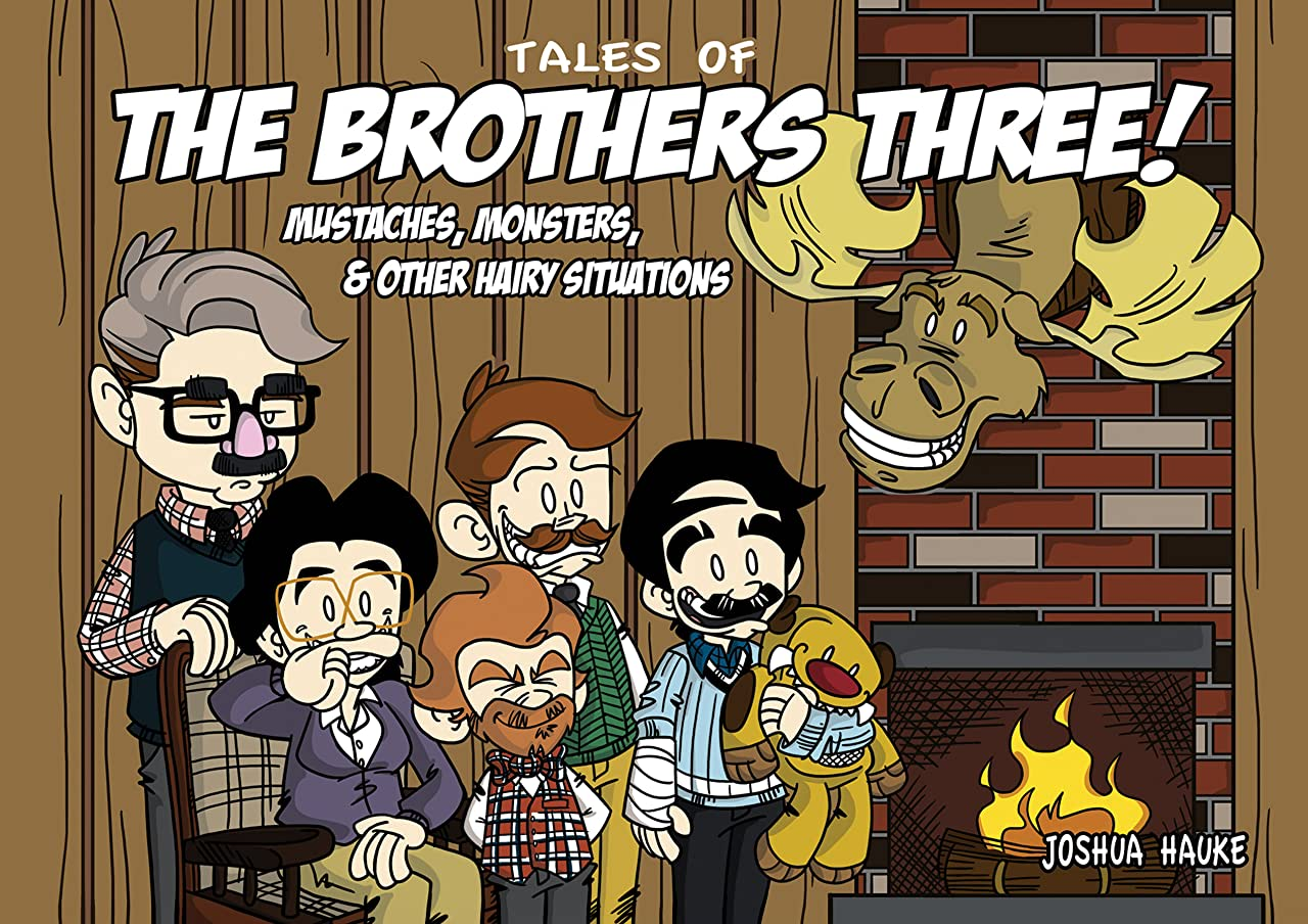 Tales of The Brothers Three Vol. 1: Mustaches, Monsters, & Other Hairy Situations!