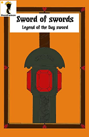 Sword of Swords Vol. 1: Legend of the Day Sword