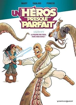 Un héros presque parfait: Leçon №2 : La pieuvre par trois, faire vous devez !