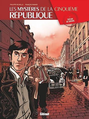 Les Mystères de la Cinquième République Vol. 1: Trésor de guerre
