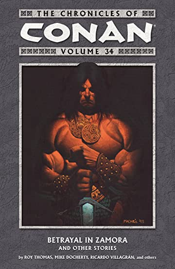 The Chronicles of Conan Vol. 34: Betrayal in Zamora and Other Stories