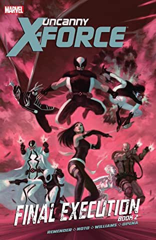 Uncanny X-Force Tome 7: Final Execution Book Two