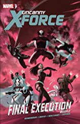 Uncanny X-Force Vol. 7: Final Execution Book Two