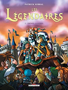 Les Légendaires Tome 3: Frères ennemis