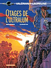 Valérian Vol. 16: Otages de l'Ultralum
