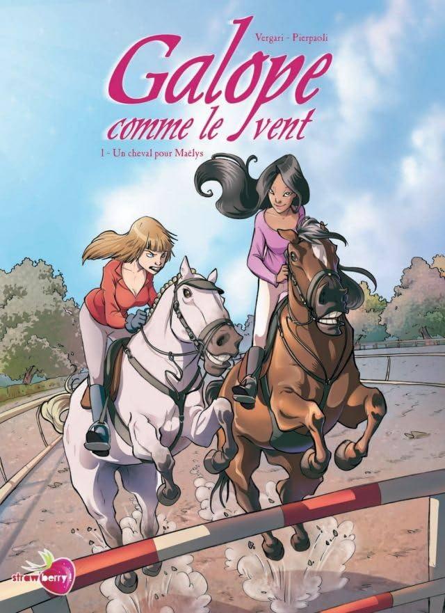 Galope comme le vent Vol. 1: Un cheval pour Maëlys