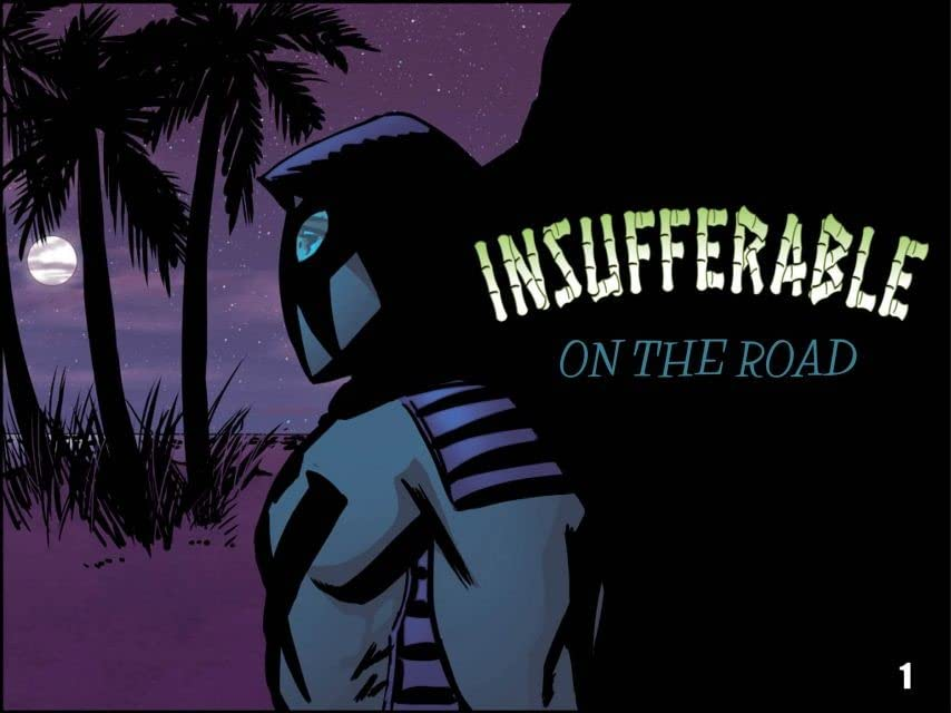 Insufferable: On the Road #1