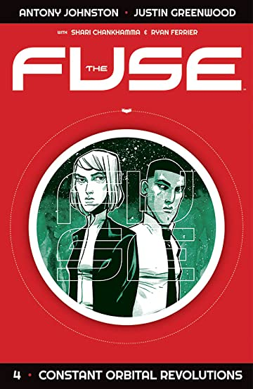 The Fuse Vol. 4: Constant Orbital Revolutions