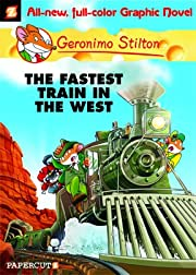 Geronimo Stilton Vol. 13: The Fastest Train in the West