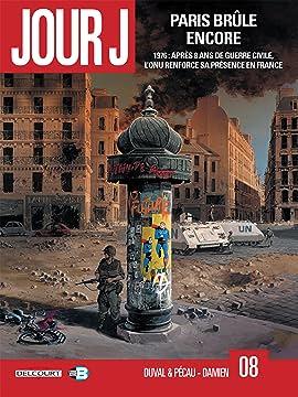 Jour J Vol. 8: Paris brûle encore