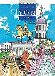 L'Histoire de Lyon en BD Vol. 2: De la Renaissance à la Révolution