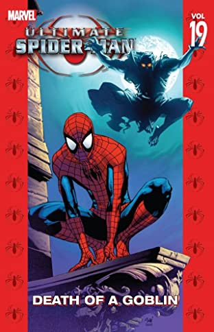 Ultimate Spider-Man Vol. 19: Death of a Goblin