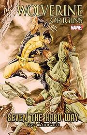Wolverine: Origins - Seven The Hard Way