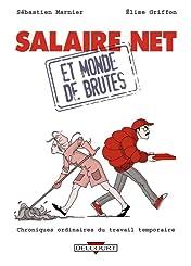 Salaire net et monde de brutes: Chroniques ordinaires du travail temporaire