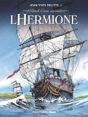 Black Crow raconte Vol. 1: L'Hermione : La Conspiration pour la Liberté