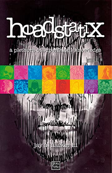Headstatix Vol. 1: a plethora of superfluous knowledge